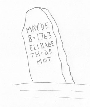 "Fig. 17 Sketch of Elisabeth de Mot, post-like gravemarker, 1763, Neshanic, New Jersey. Notice the ""+"" between her first and last name, as well as the day and year of death."