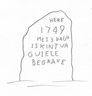"FIg. 11 Sketch by Robert Miller of a non-artisinal gravemarker with a rounded and slanted top resembling a Viking runestone. It is inscribed ""Here, 1749, May 3rd day, was the child of G Viele buried"", Ancram, New York."