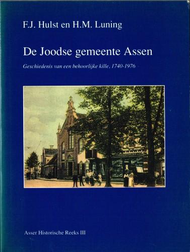 De Joodse gemeente Assen - Geschiedenis van een behoorlijke kille 1740-1976