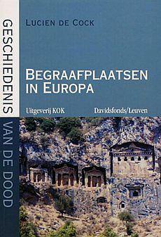 Geschiedenis van de dood - Begraafplaatsen in Europa