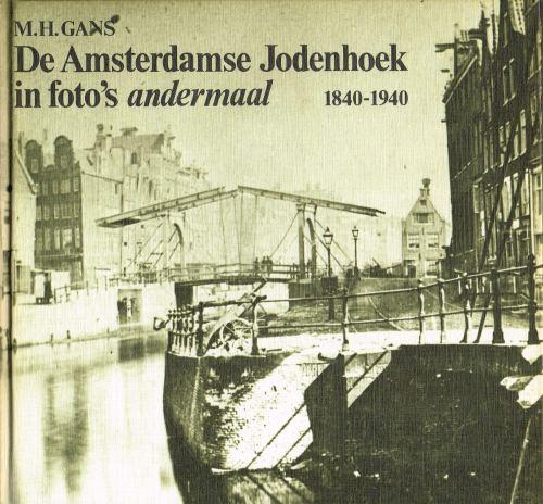 De Amsterdamse Jodenhoek in foto's andermaal 1840-1940
