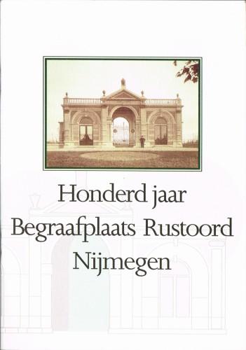Honderd jaar Begraafplaats Rustoord Nijmegen