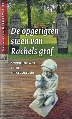 De opgerigten steen van Rachels graf